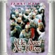 James Hall Worship and Praise: We Are At War