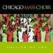 Chicago Mass Choir: Calling on You